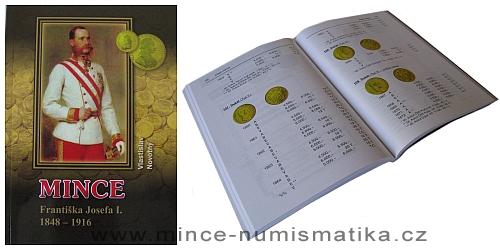 Katalog mincí Františka Josefa I. 1848 - 1916 (V. Novotný)