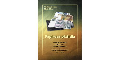 Katalog papírová platidla Československa, ČR a SR 1918 - 2014 (V. Novotný, M. Klim)