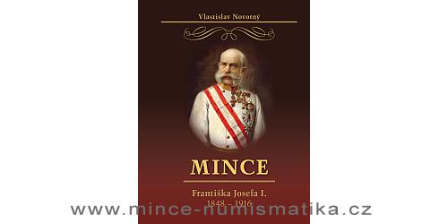 2017 - Katalog mincí Františka Josefa I. 1848 - 1916 (V. Novotný)